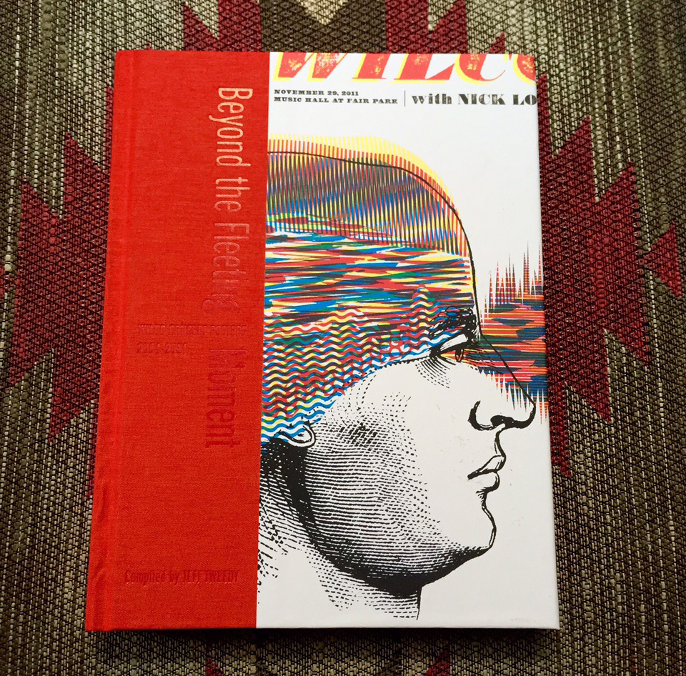 """""""Beyond The Fleeting Moment: Wilco Concert Posters 2004-2014″ book"""